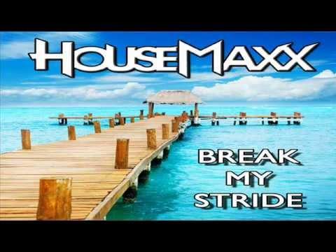 Housemaxx  break my stride