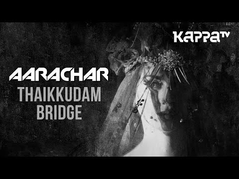 AARACHAR | Navarasam - Thaikkudam Bridge & Bejoy Nambiar - Official HD Music Video - Kappa TV