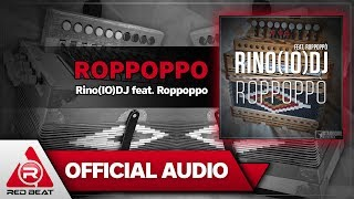 Roppoppo - Rino(IO)DJ feat. Roppoppo [OFFICIAL AUDIO]