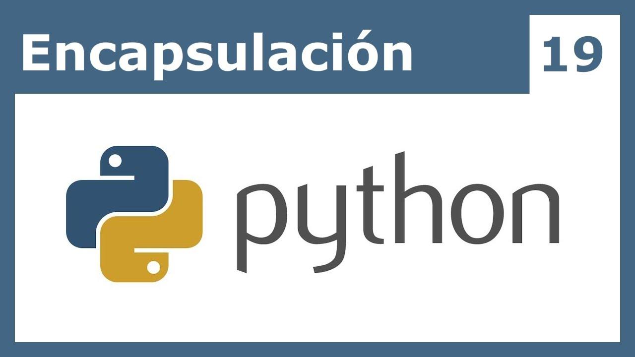 Tutorial Python 19: Encapsulación - YouTube