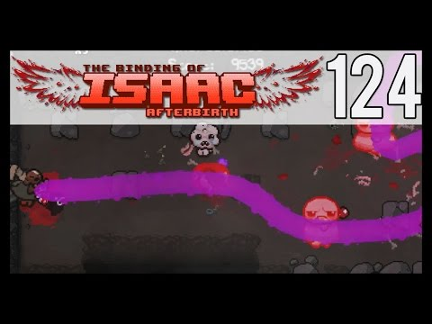 The Binding Of Isaac: Afterbirth Gameplay - Episode 124 - Lasers Everywhere