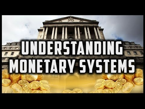 WHAT IS A MONETARY SYSTEM? (Monetary Systems #2)