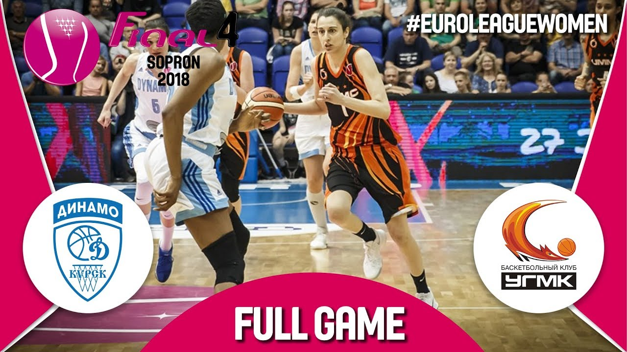 Re-watch Dynamo Kursk (RUS) v UMMC Ekaterinburg (RUS) - Semi-Finals