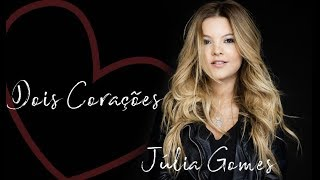 Júlia Gomes - Dois Corações [ ÁUDIO OFICIALl ]