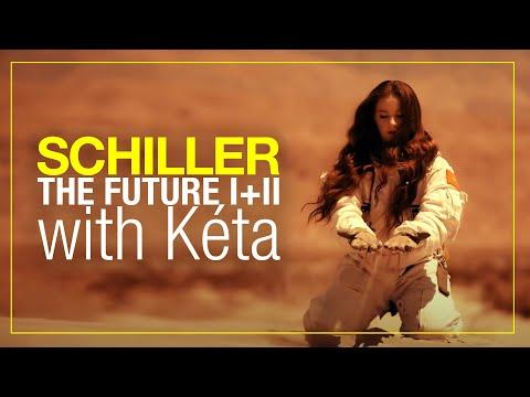 "SCHILLER // ""The Future I + II"" // with Kéta // OFFICIAL VIDEO"