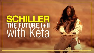 "SCHILLER // ""The Future I + II"" // with Kéta // OFFICIAL VIDEO"