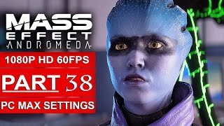 MASS EFFECT ANDROMEDA Gameplay Walkthrough Part 38 [1080p HD 60FPS PC MAX SETTINGS] - No Commentary