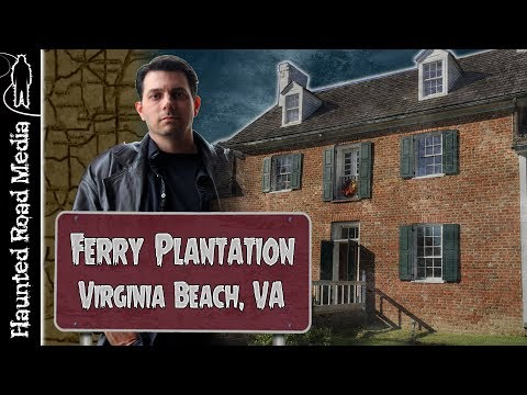 Paranormal Roads: Historic Ferry Plantation Investigation
