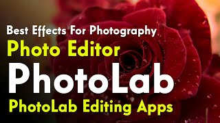 PhotoLab Photo Editor | Best Effects App For Photography