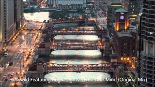 Hollywild Featuring Bright Lights - Free Your Mind (Original Mix)