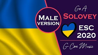 Go_A - Solovey [Male Version] | Ukraine Eurovision 2020