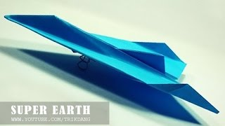 COOL PAPER AIRPLANE - Let's Make A Paper Plane That Flies Fast | Super Earth