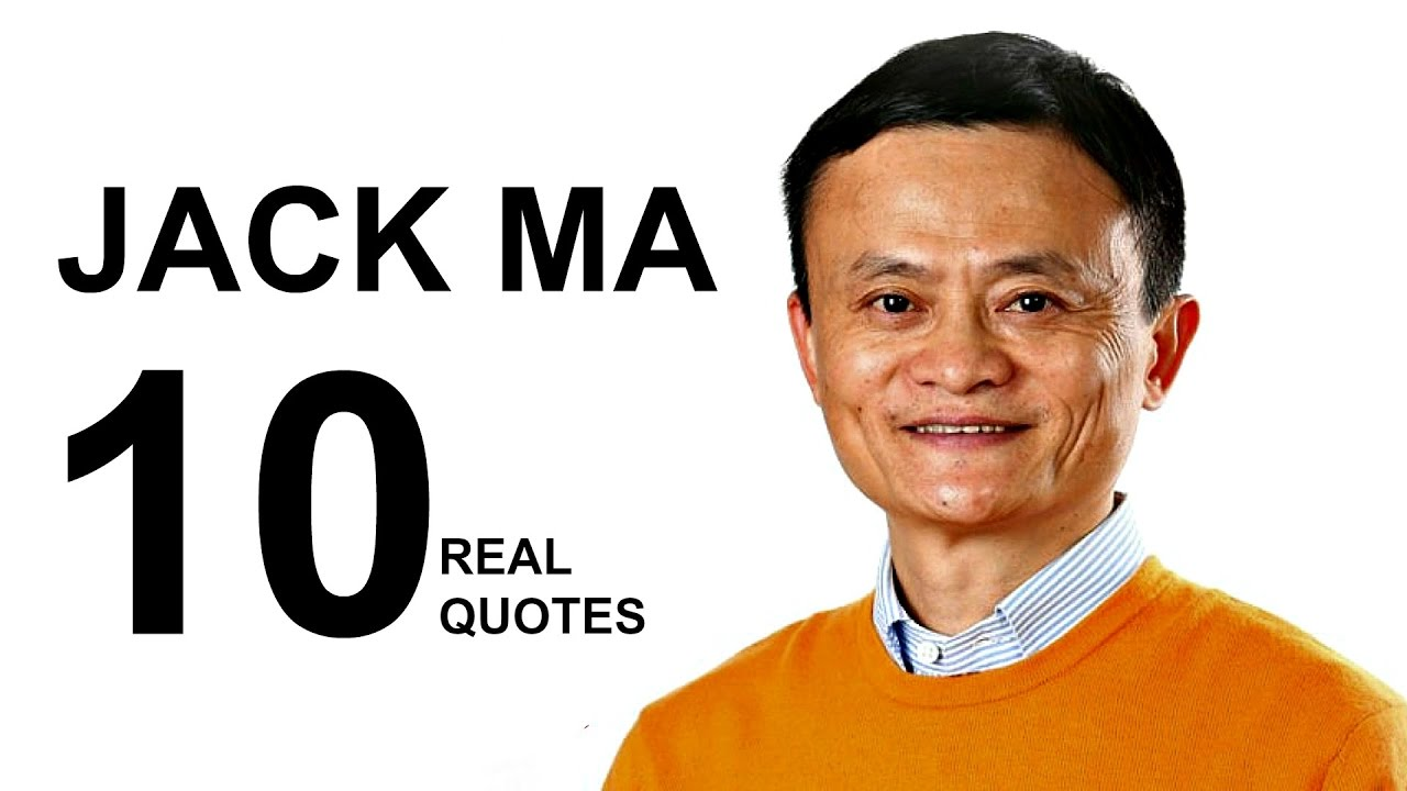 Jack Ma 10 Real Life Quotes On Success Inspiring Motivational
