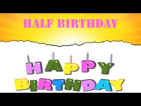 HalfBirthday - Half Birthday Wish & Half Birthday Song - Happy Birthday