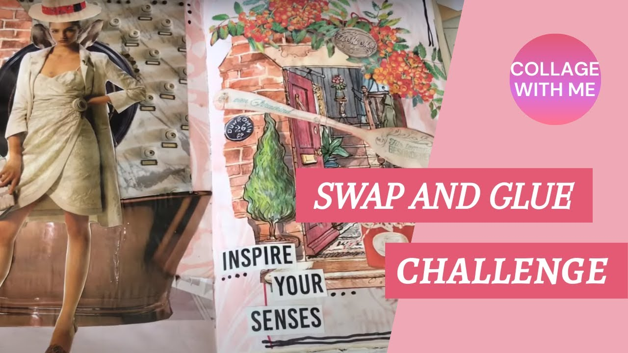 Collage with Me #swapandglue Challenge