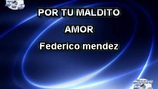 Karaoke Canta como Vicente Ferenandez - POR TU MALDITO AMOR
