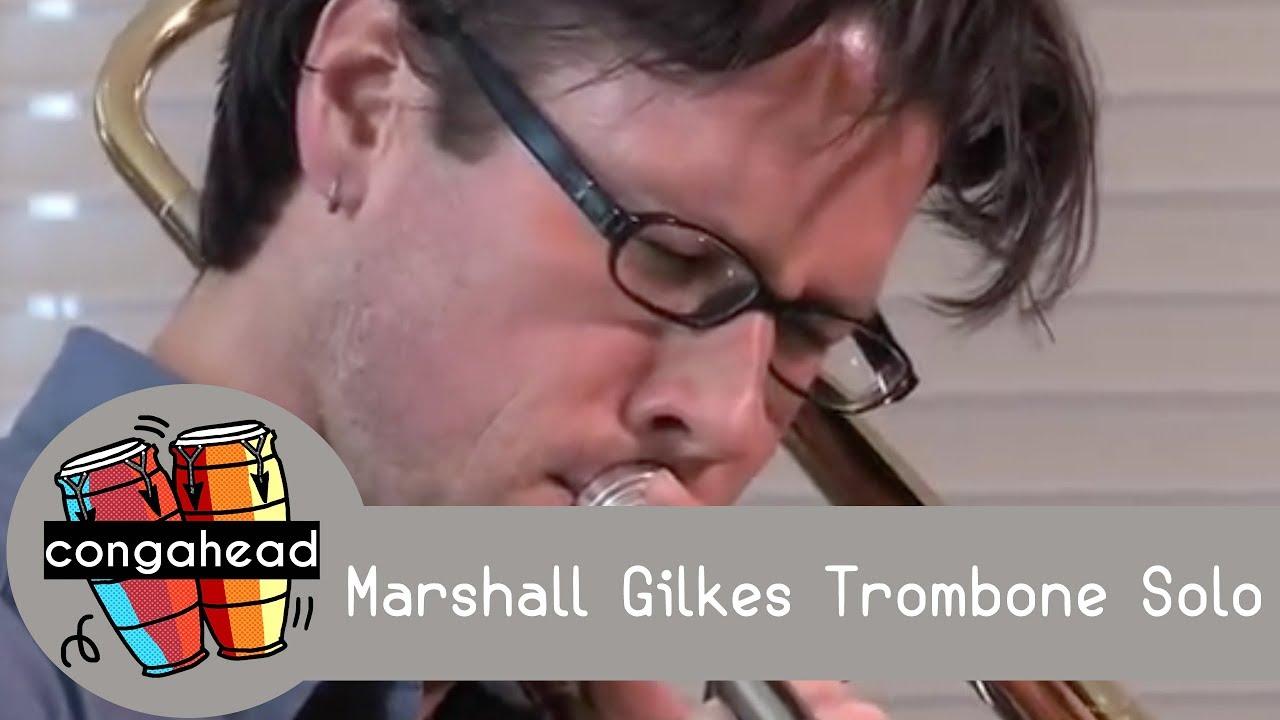 01bd3c9cd Marshall Gilkes trombone solo - YouTube