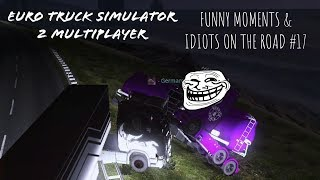 Euro Truck Simulator 2 Multiplayer Funny Moments & Idiots on the road #17