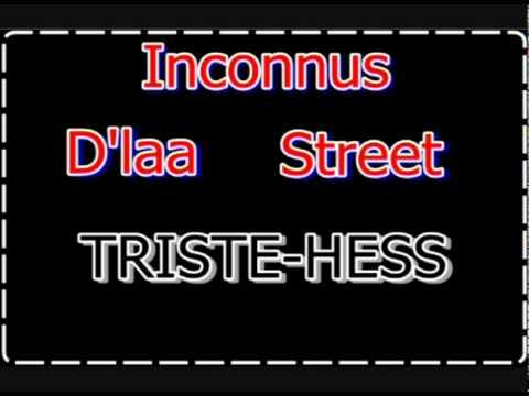 INCONNUS D'LA STREET - Triste- Hess [HQ] ( 2011 )