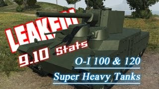 LEAKED! - 9.10 O-I 100 & 120 Stats || World of Tanks