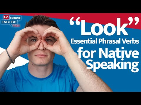 10 Essential English Phrasal Verbs Using LOOK   Go Natural English