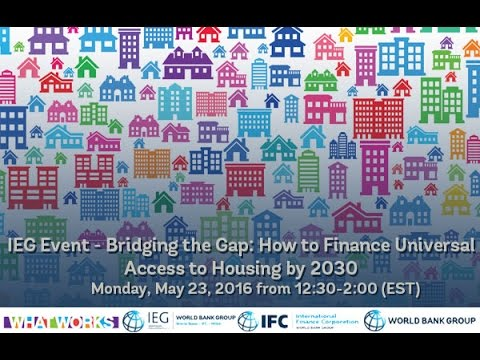 IEG LIVE Bridging the Gap: How to Finance Universal Access to Housing by 2030