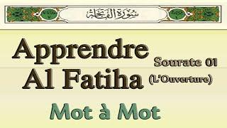 Apprendre Sourate Al Fatiha (L'ouverture) Mot à Mot pour débutant [Arabe, Français, Phonétique]