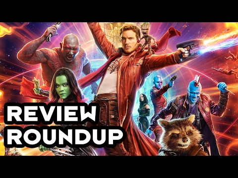 Guardians of the Galaxy: Vol. 2 - CineFix Review Roundup