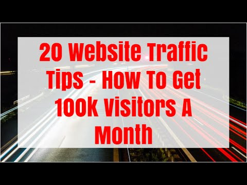 20 Website Traffic Tips - How To Get 100,000 Visitors A Month
