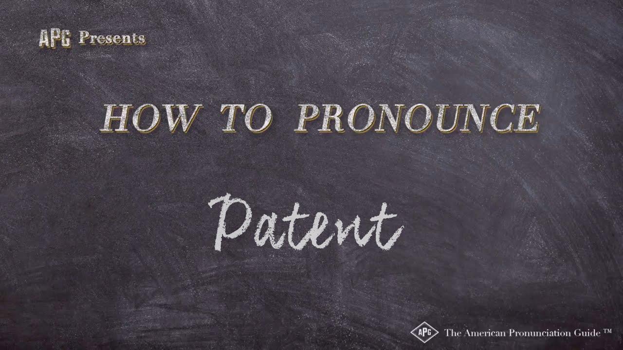 How to Pronounce Patent  Patent Pronunciation