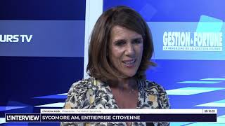 L'interview - Gestion de Fortune - Sycomore AM, entreprise citoyenne