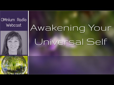 AWAKENING TO YOUR UNIVERSAL SELF