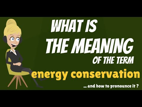 What is ENERGY CONSERVATION? What does ENERGY CONSERVATION mean