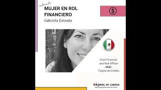 Mujer en Rol Financiero: Gabriela Estrada (México)