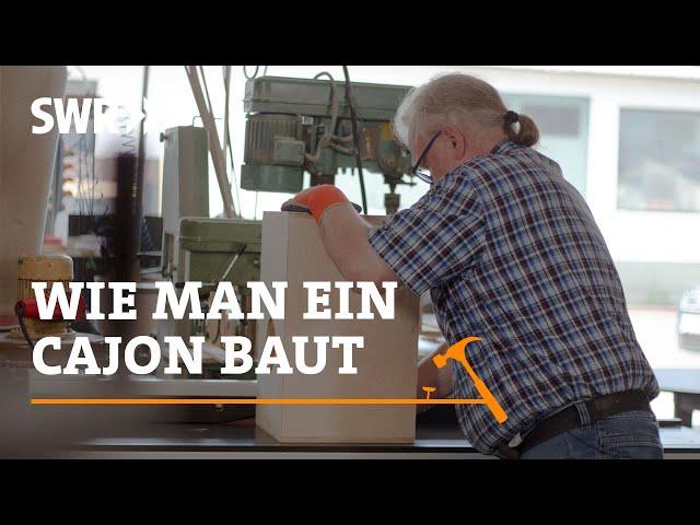 Wie man ein Cajon baut | SWR Handwerkskunst