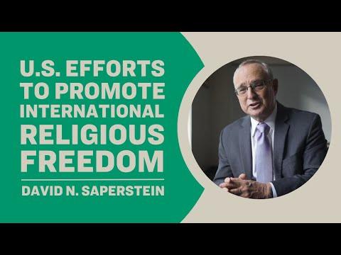 U.S. Efforts to Promote International Religious Freedom - David N. Saperstein