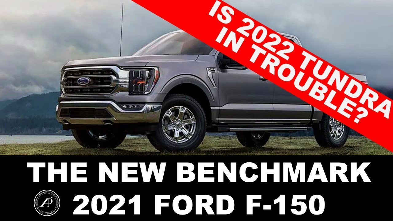 THE NEW BENCHMARK IS THE 2021 FORD F-150.... 2022 TOYOTA TUNDRA BETTER BE GOOD TO COMPETE WITH F-150