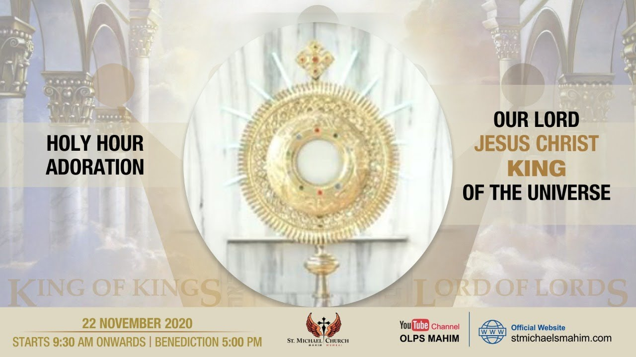 Eucharistic Adoration - Feast of Christ the King