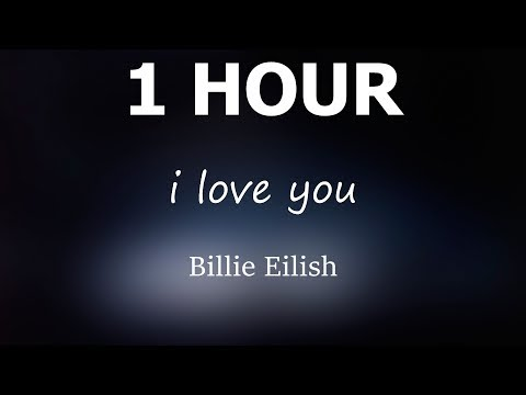 Billie Eilish - i love you | 1 hour