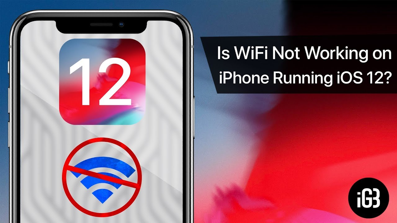 WiFi Not Working on iPhone Running iOS 12 [Quick Fixes]