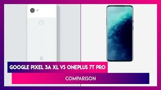 Google Pixel 3a XL vs OnePlus 7T Pro - Comparison: Features, Prices, Variants & Specifications