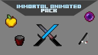 Immortal Animated Pack | Best Texture Pack #1