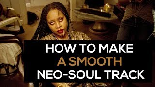 tutorial how to make a smooth neo soulhip hop type beat