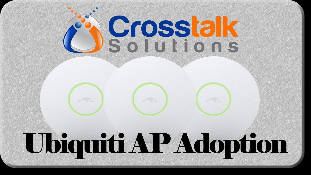 Repeat Ubiquiti AP Adoption - Crosstalk Solutions by