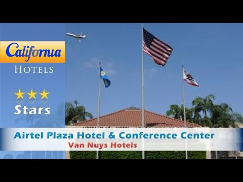 Airtel Plaza Hotel & Conference Center, Van Nuys Hotels - California