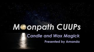 Moonpath Class: Candle and Wax Magick presented by Amanda