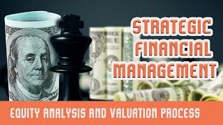 Equity Analysis & Valuation | Valuation | Meaning | Process | Concept Related To Equity | Part 7