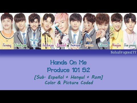 PRODUCE 101 - Hands On Me [Sub. Español + Hangul + Rom] Color & Picture Coded