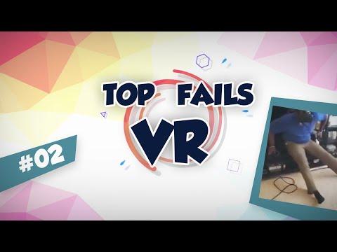 TOP FAILS : VR - Compilation #02