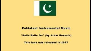 Pakistani Instrumental Music - Balle Balle Tor (by Azhar Hussain)